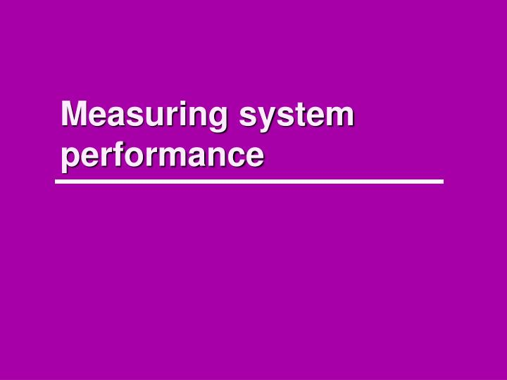 measuring system performance n.