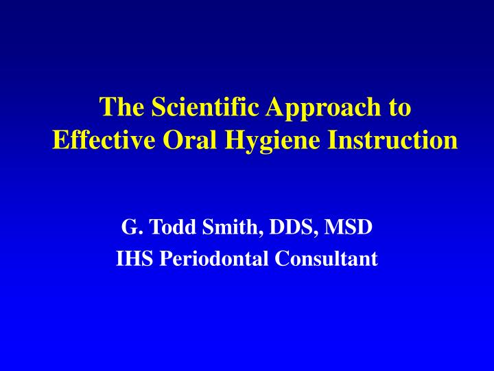 the scientific approach to effective oral hygiene instruction n.