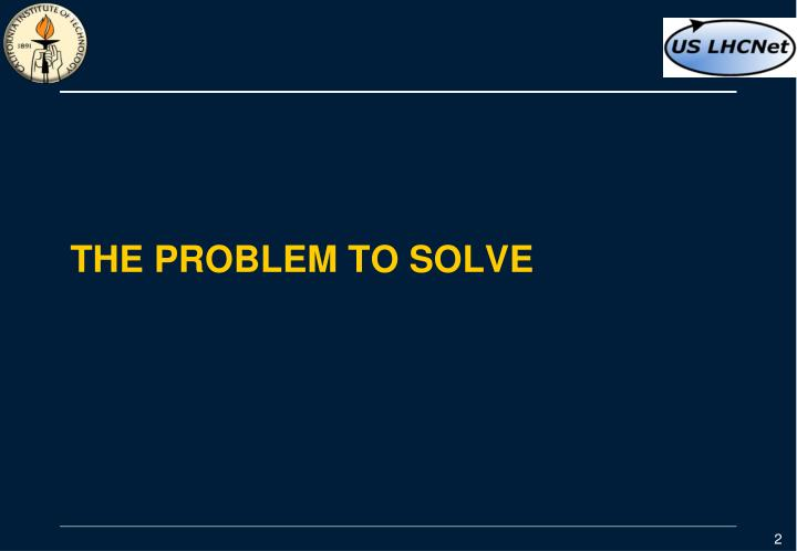 The problem to solve