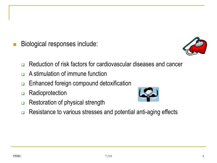 Biological responses include: