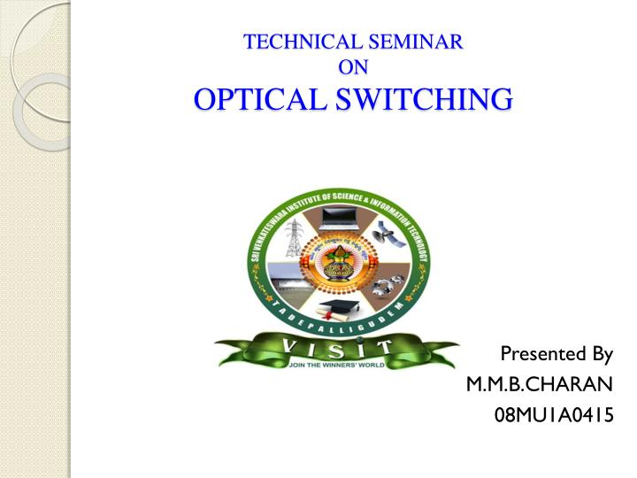 seminar report optical switching Seminar optical computers author and how can they be replaced with optical equivalents first, the seminar will to create a simple switching.
