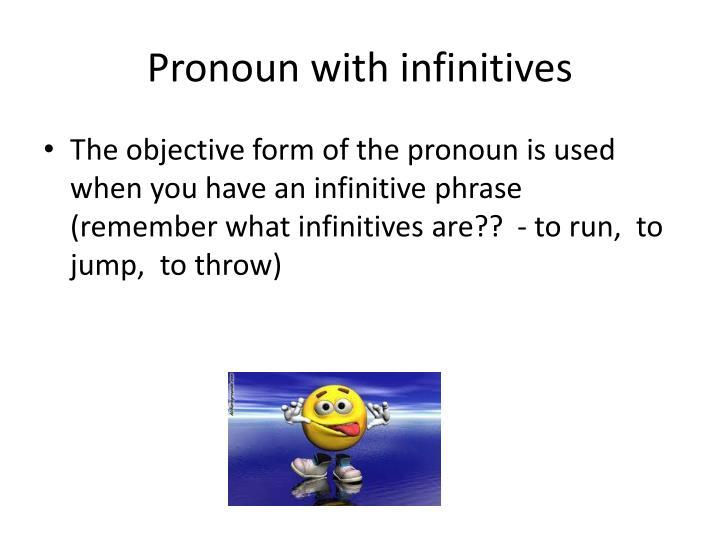 Pronoun with infinitives