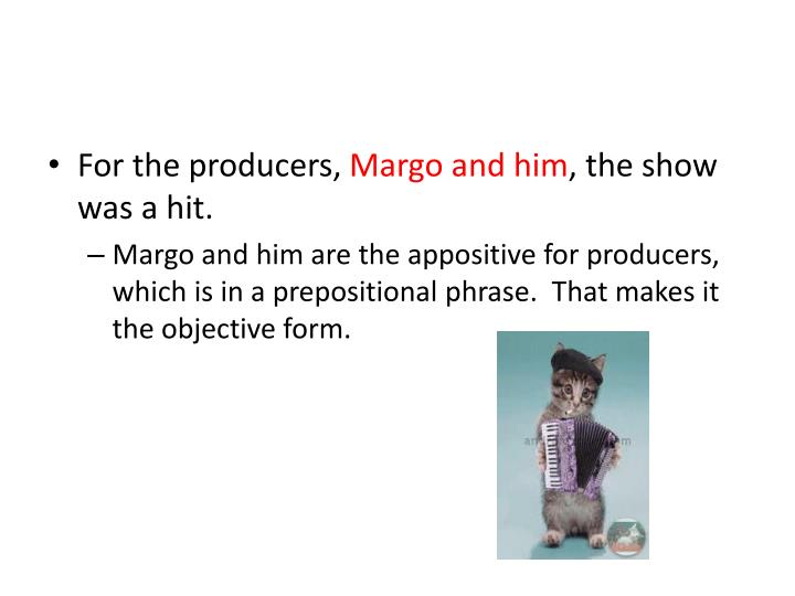 For the producers,