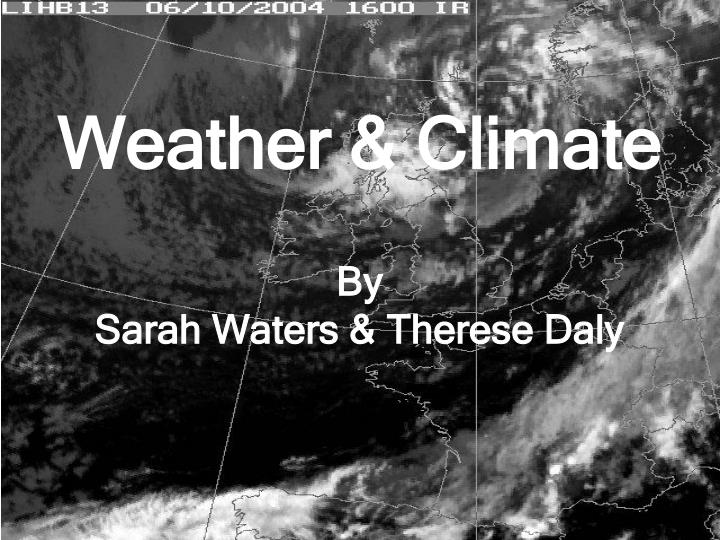 weather climate by sarah waters therese daly n.