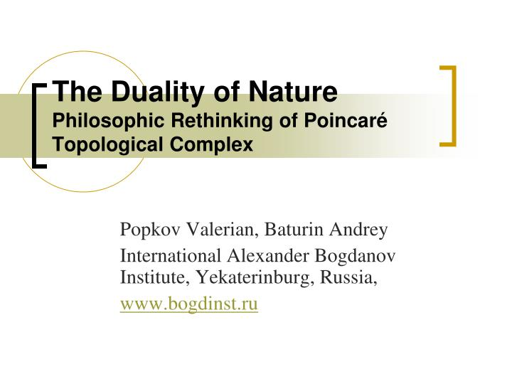 the duality of nature philosophic rethinking of poincar topological complex n.