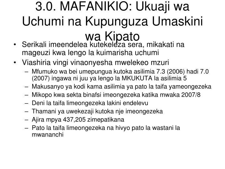 3.0. MAFANIKIO: Ukuaji wa Uchumi na Kupunguza Umaskini wa Kipato