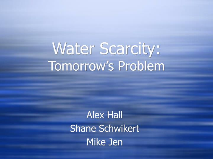 essay about scarcity of water Essay on water scarcity: privatization is not the solution - although water is all around, very little is drinkable six billion people live on earth and 11 billion in 31 countries are unable to access safe, clean drinking water california has only 20 years of water supply left.