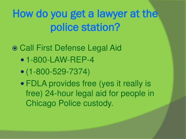 How do you get a lawyer at the police station?