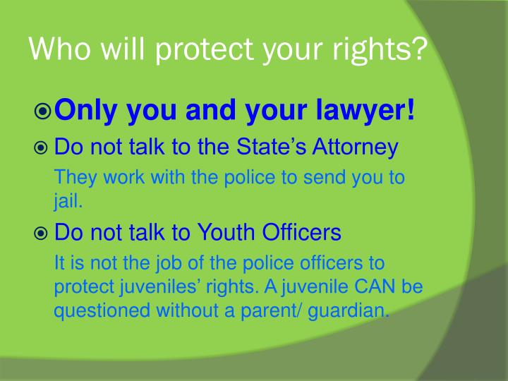 Who will protect your rights?