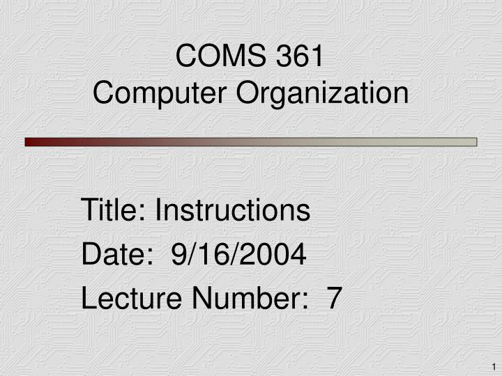 Ppt Coms 361 Computer Organization Powerpoint Presentation Free Download Id 3033123