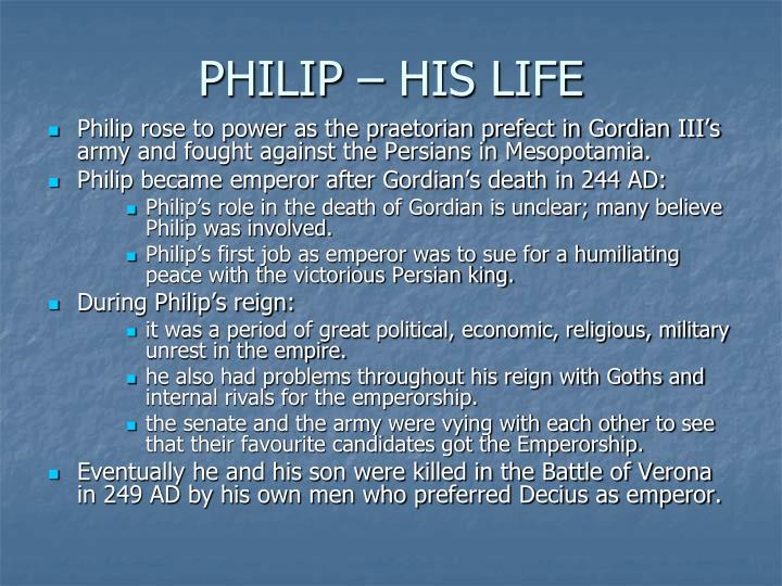 Philip his life