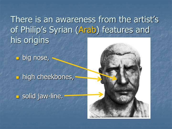 There is an awareness from the artist's of Philip's Syrian (