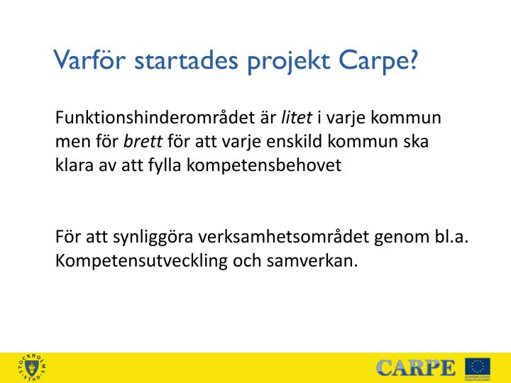 Varför startades projekt Carpe?