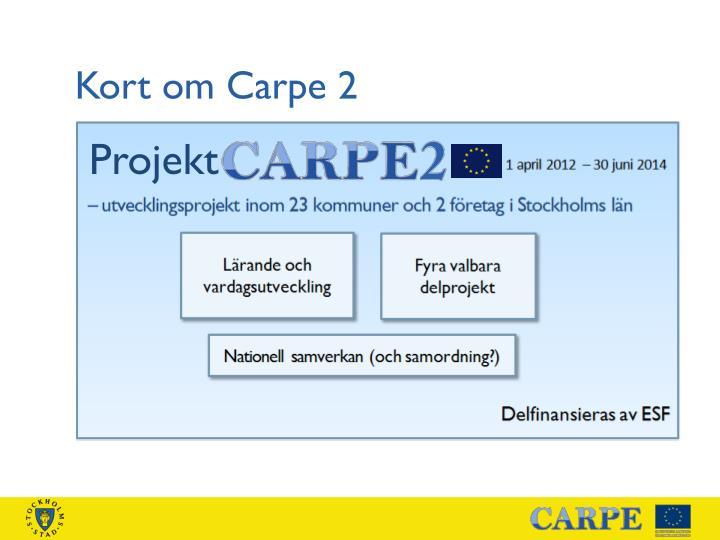 Kort om Carpe 2