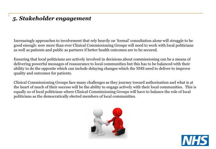 5. Stakeholder engagement