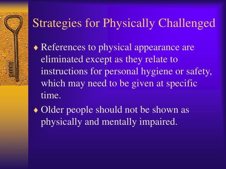 Strategies for Physically Challenged