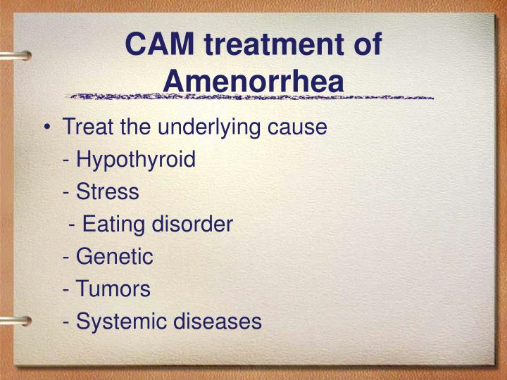 CAM treatment of Amenorrhea