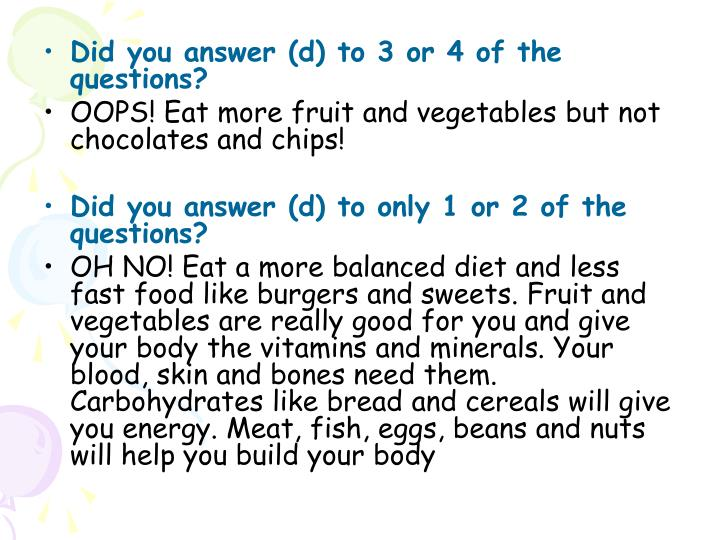 Did you answer (d) to 3 or 4 of the questions?