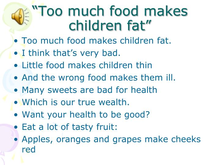 """""""Too much food makes children fat"""""""