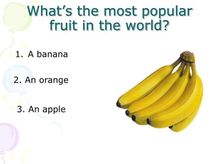 What's the most popular fruit in the world?