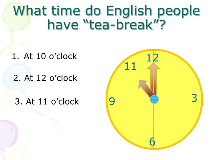 """What time do English people have """"tea-break""""?"""
