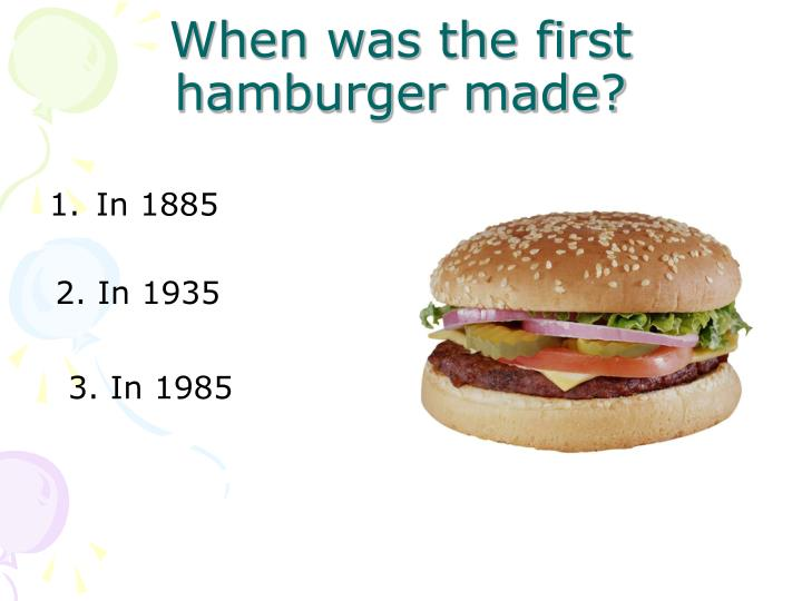 When was the first hamburger made?