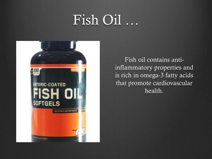 Fish Oil …
