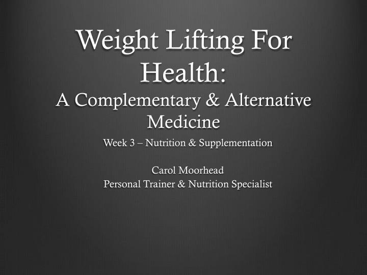 Weight lifting for health a complementary alternative medicine