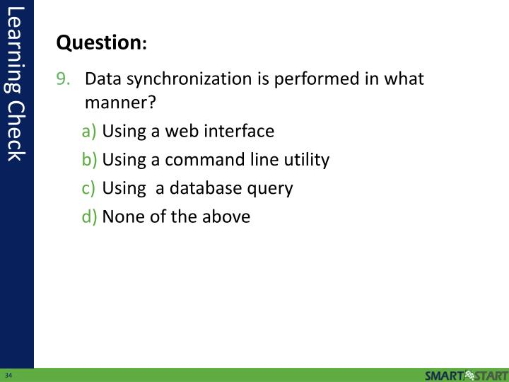 Data synchronization is performed in what manner?