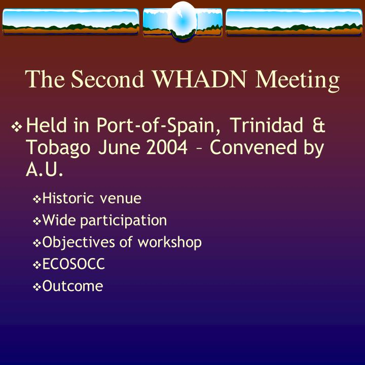 The Second WHADN Meeting