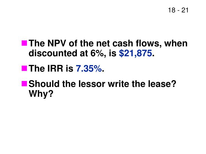 The NPV of the net cash flows, when discounted at 6%, is