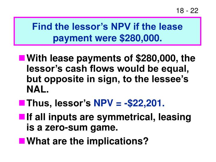 Find the lessor's NPV if the lease payment were $280,000.