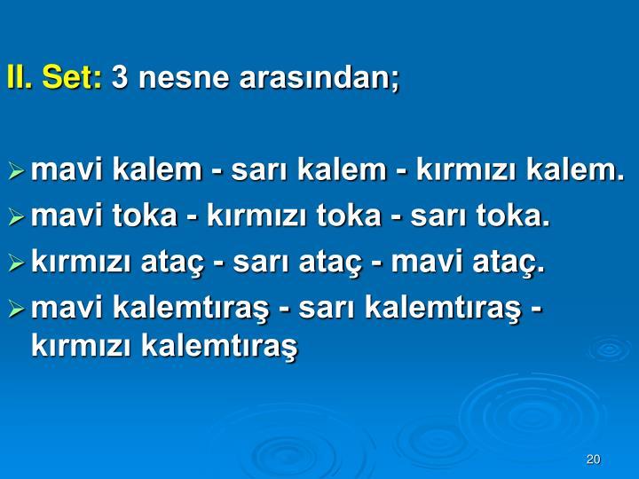 II. Set: