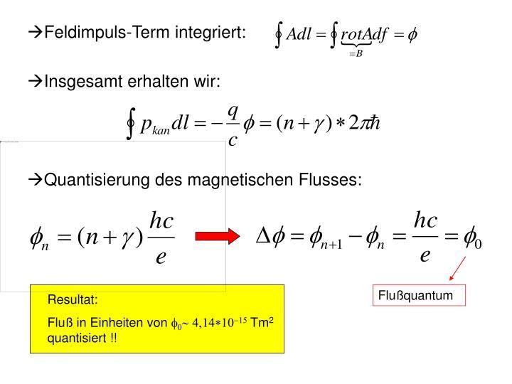 Feldimpuls-Term integriert: