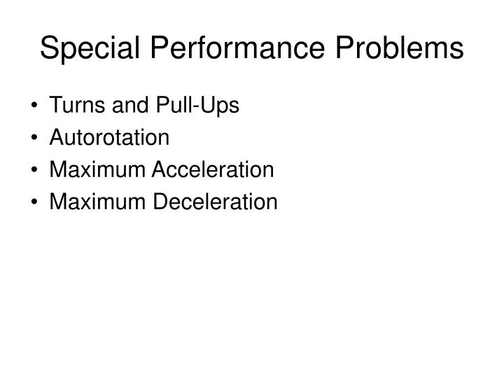 Special Performance Problems