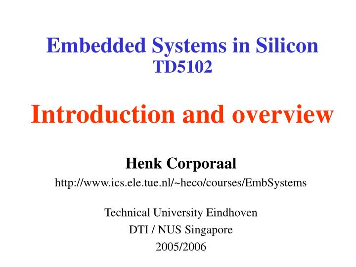 embedded systems in silicon td5102 introduction and overview n.