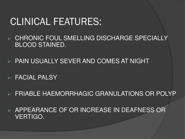 CLINICAL FEATURES:
