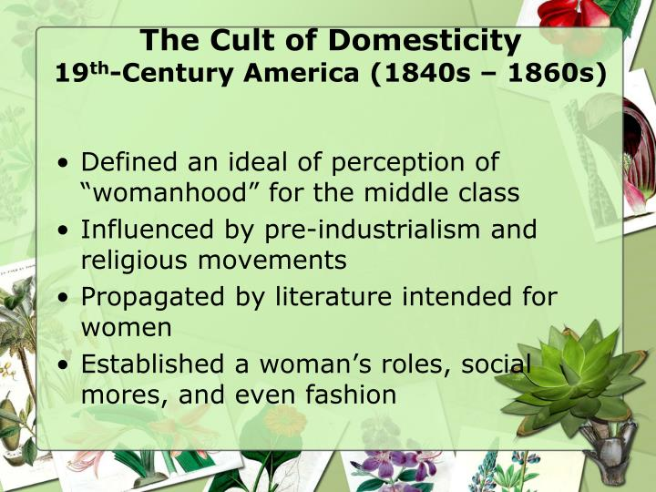 a literary analysis of the sexism in the cult of domesticity and true womanhood The cult of true womanhood to a shrinkage of political, professional and business opportunities for women in the year 2 isn 1800—40 this way, the glorification of domestic womanhood became associated with the deterioration of women's public.