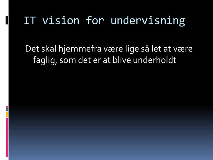 IT vision for undervisning