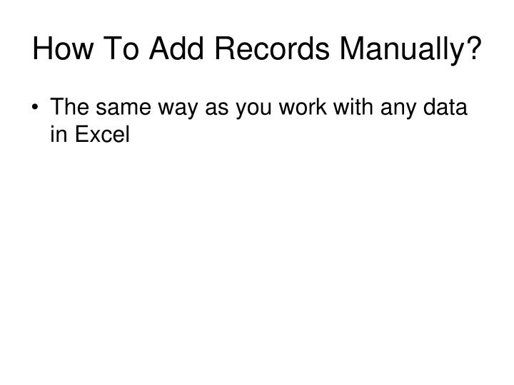 How To Add Records Manually?