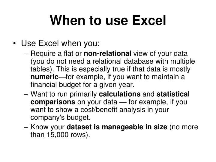 When to use Excel