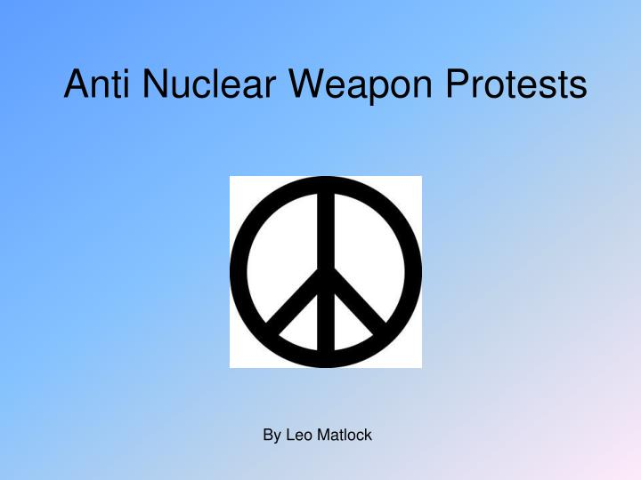 anti nuclear weapon protests n.