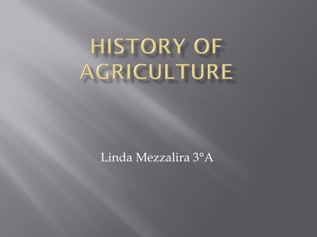 ppt history of agriculture powerpoint presentation id 3035083