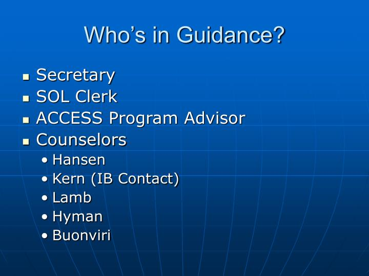 Who's in Guidance?
