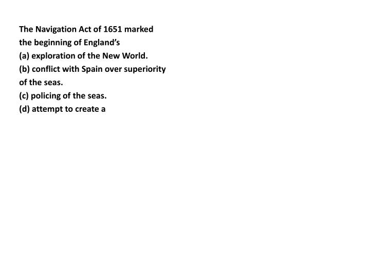 The Navigation Act of 1651 marked