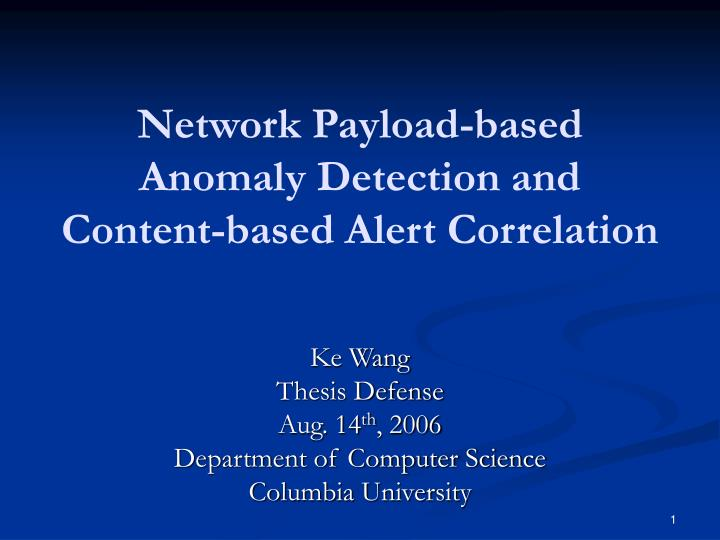 network payload based anomaly detection and content based alert correlation n.