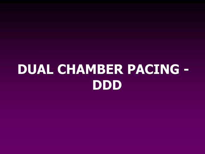 DUAL CHAMBER PACING - DDD