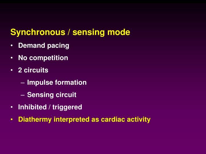 Synchronous / sensing mode
