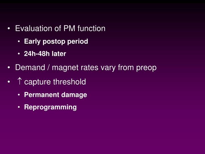 Evaluation of PM function