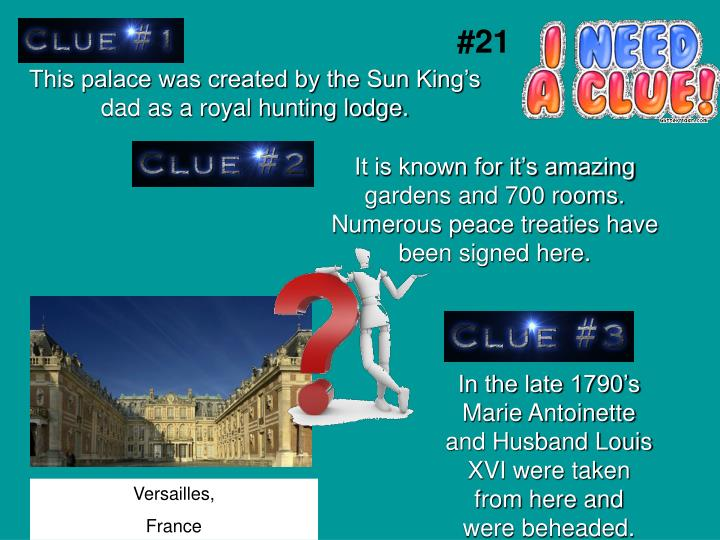 This palace was created by the Sun King's dad as a royal hunting lodge.